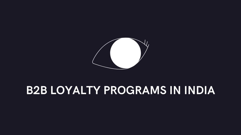 b2b loyalty programs in India